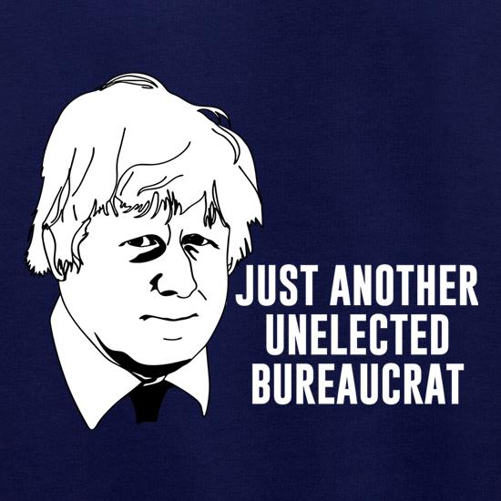 Just Another Unelected Bureaucrat t shirt