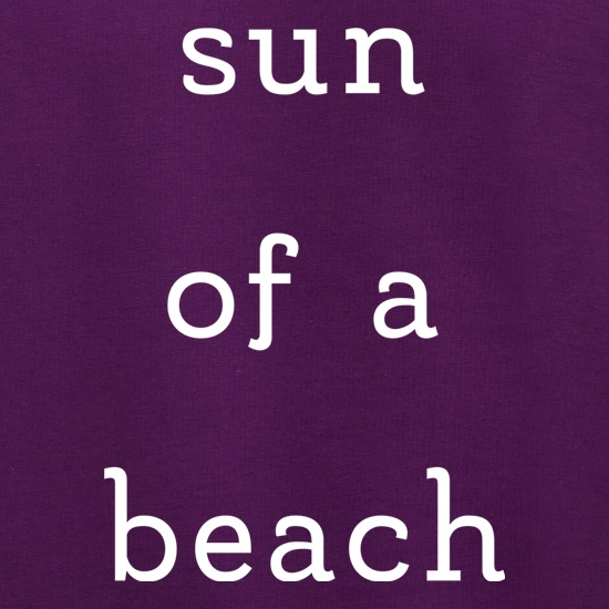 Sun Of A Beach t shirt
