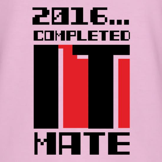 2016 Completed It Mate t shirt