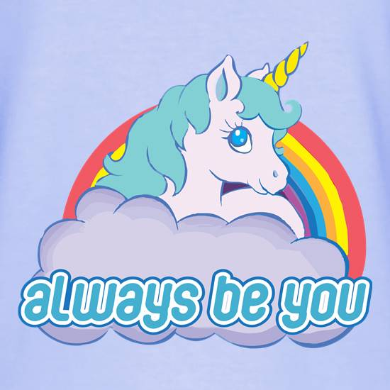 Always Be You t shirt