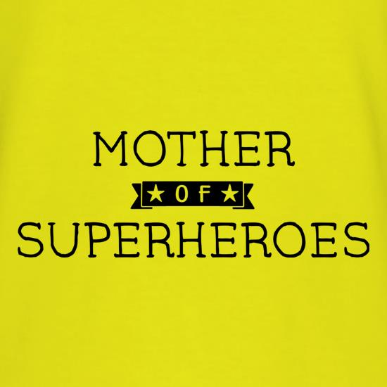 Mother Of Superheroes t shirt
