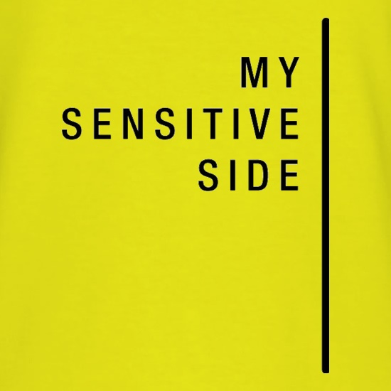 My Sensitive Side t shirt