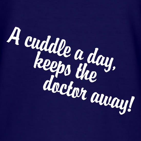 A cuddle a day keeps the doctor away t shirt