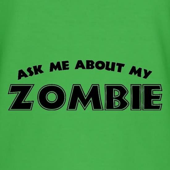 Ask Me About My Zombie t shirt