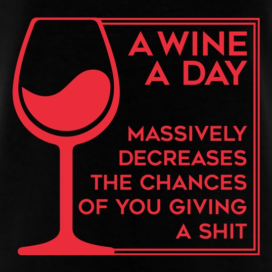 A Wine A Day t shirt