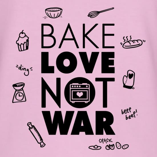 Bake Love Not War t shirt