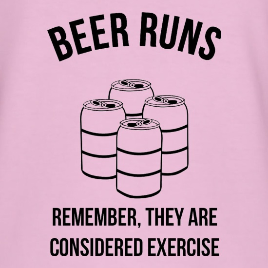 beer runs remember they are considered excercise t shirt