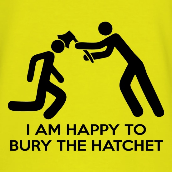 Bury The Hatchet t shirt