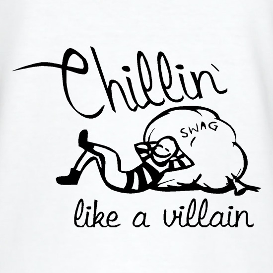 Chillin' like a villain t shirt