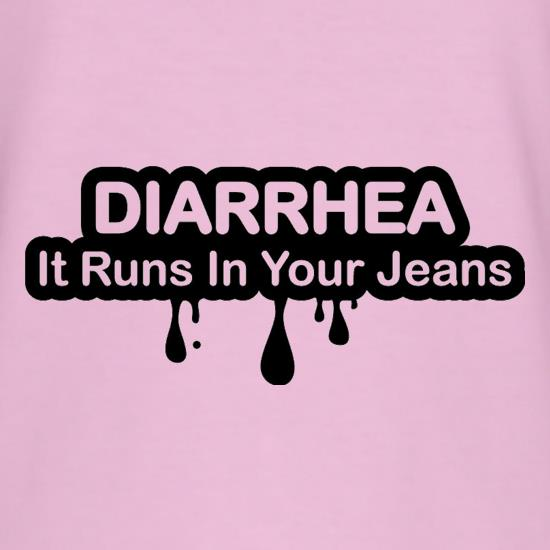 Diarrhea It Runs In Your Jeans t shirt