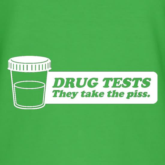 Drug Tests They Take The Piss t shirt