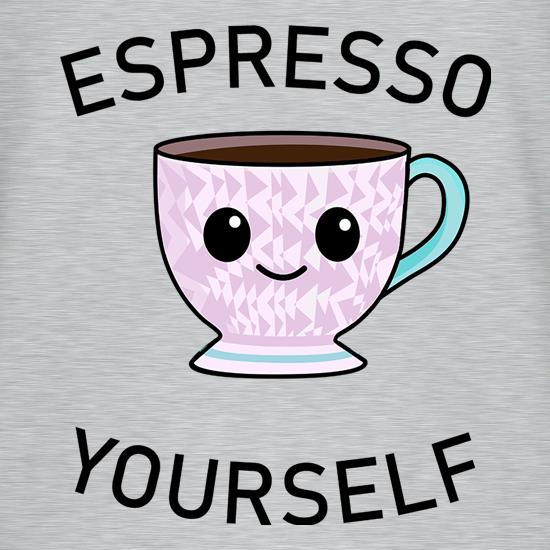 Espresso Yourself t shirt