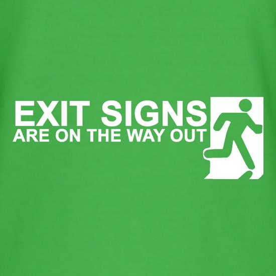 Exit Signs are on the Way Out t shirt