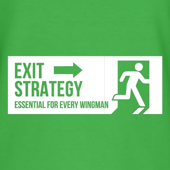 exit strategy, essential for every wingman t shirt