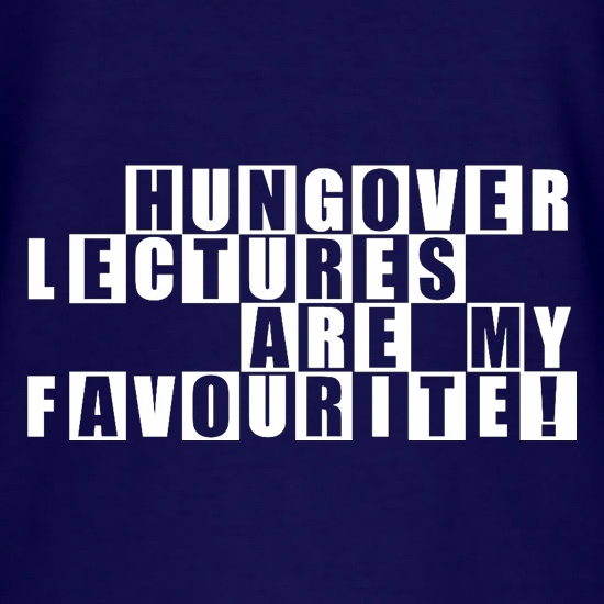 Hungover Lectures Are My Favourite t shirt