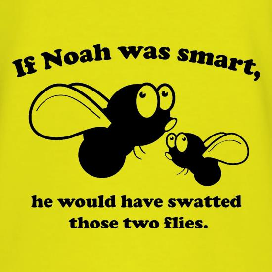 If Noah Was Smart t shirt