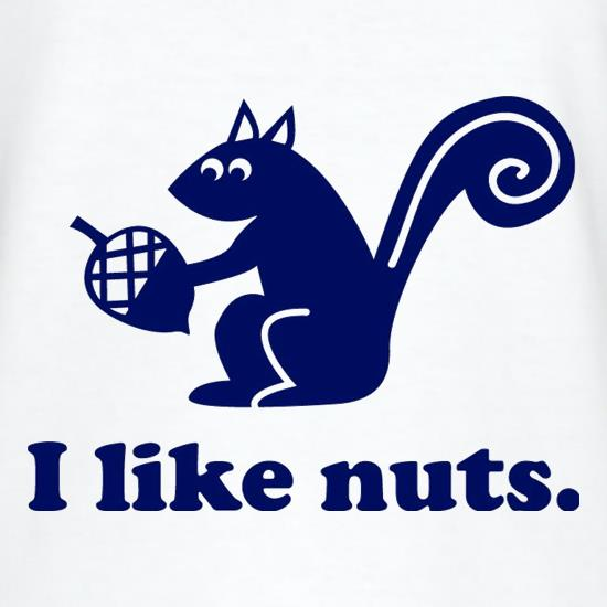 I Like Nuts t shirt