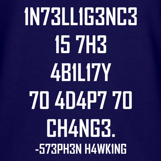 Intelligence Is The Ability To Adapt To Change t shirt