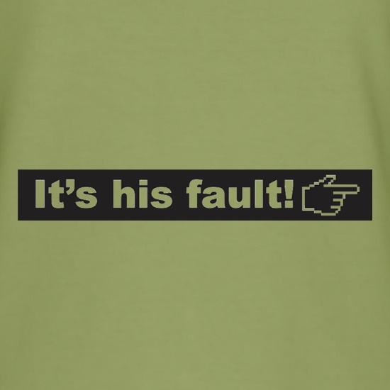 It's His Fault t shirt