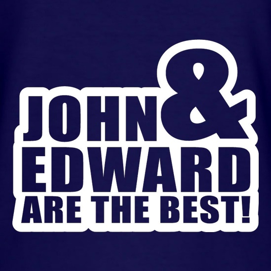 John & Edward Are The Best t shirt