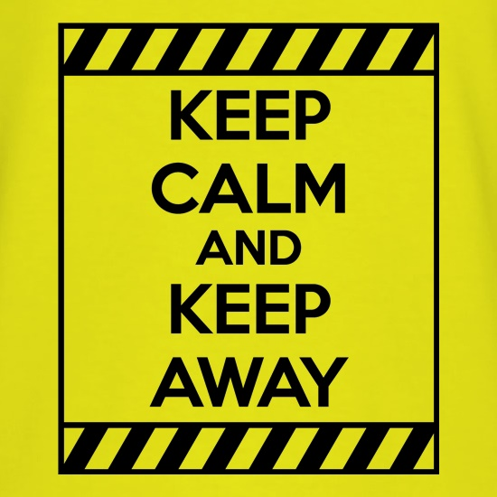 Keep Calm and Keep Away t shirt