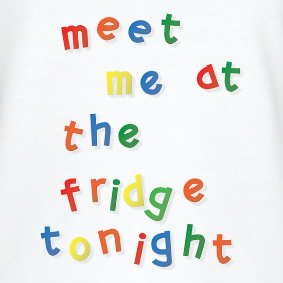 Meet Me At The Fridge Tonight t shirt