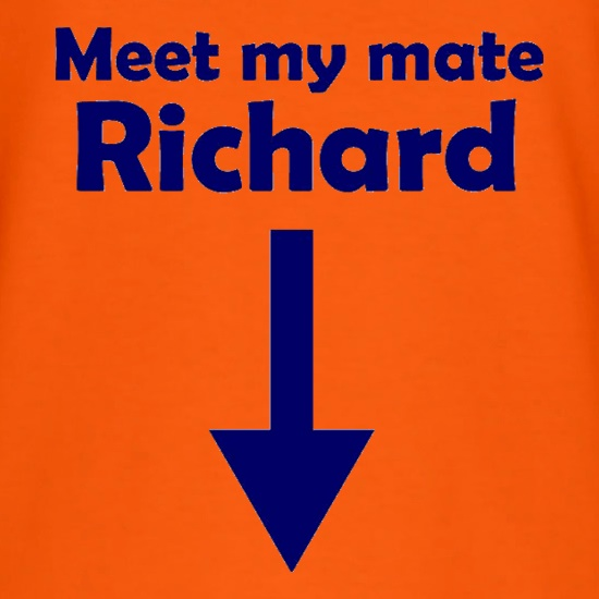 Meet My Mate Richard t shirt
