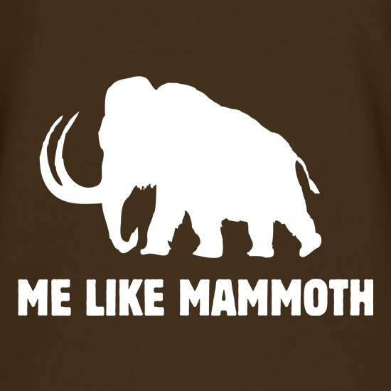 Me like Mammoth t shirt