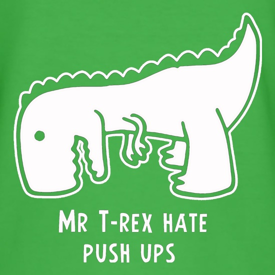 Mr T-Rex Hate Push Ups t shirt