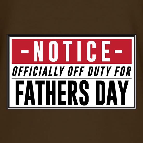 Off Duty Fathers Day Sign t shirt