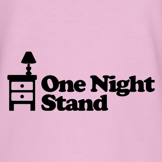 One Night Stand t shirt