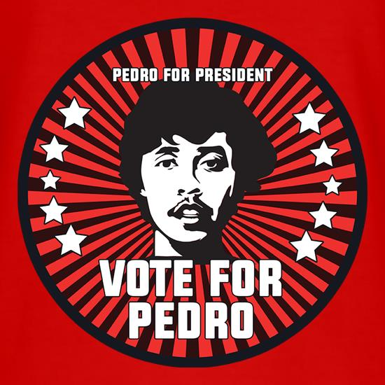 Pedro For President t shirt