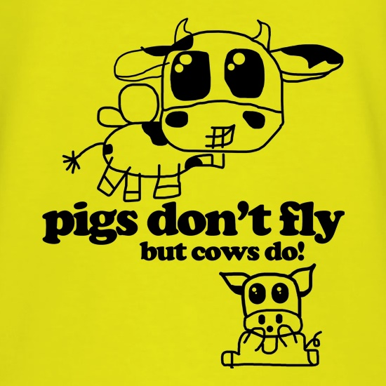 Pigs Don't Fly but cows do! t shirt
