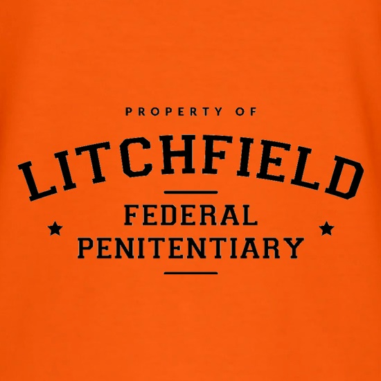 Property Of Litchfield Federal Penitentiary t shirt