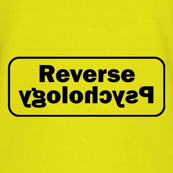 Reverse Psychology t shirt