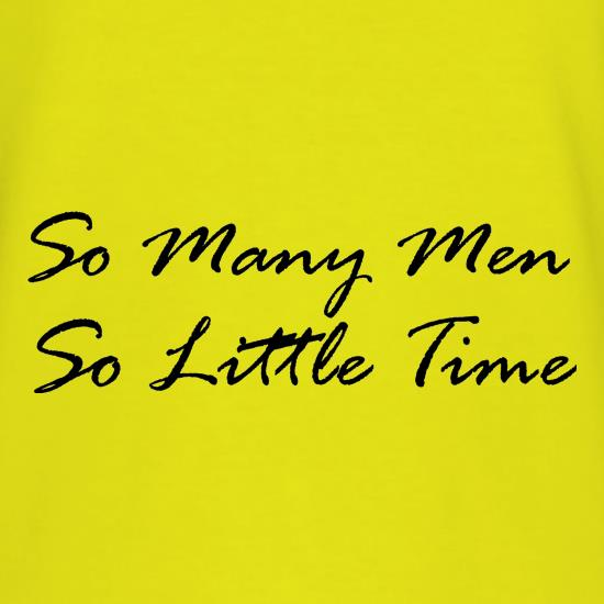 So Many Men, So Little Time t shirt