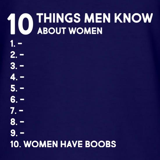 Ten Things Men Know About Women t shirt