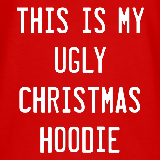 This Is My Ugly Christmas Hoodie t shirt