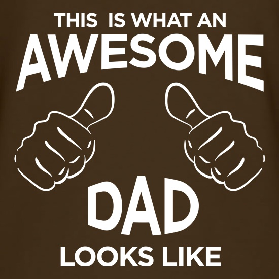 This Is What An Awesome Dad Looks Like t shirt