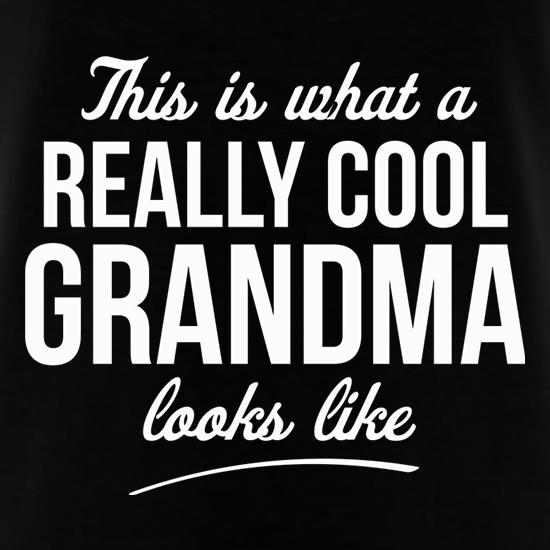 This is what a really cool Grandma looks like t shirt