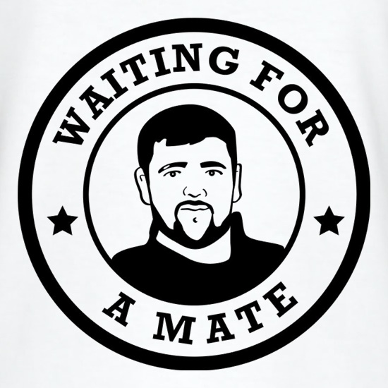 Waiting For A Mate t shirt