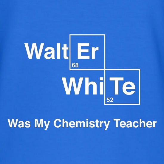 Walter White Was My Chemistry Teacher t shirt