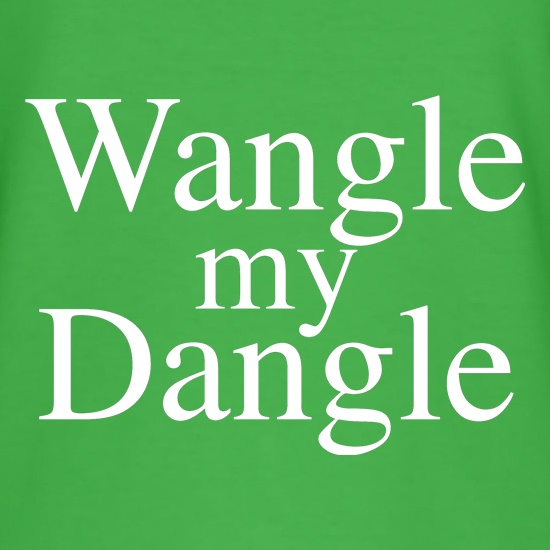 Wangle my Dangle t shirt