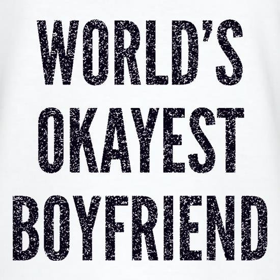 World's Okayest Boyfriend t shirt