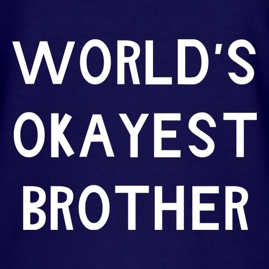 e8c55c1b5f1e World s Okayest Brother T Shirt By CharGrilled