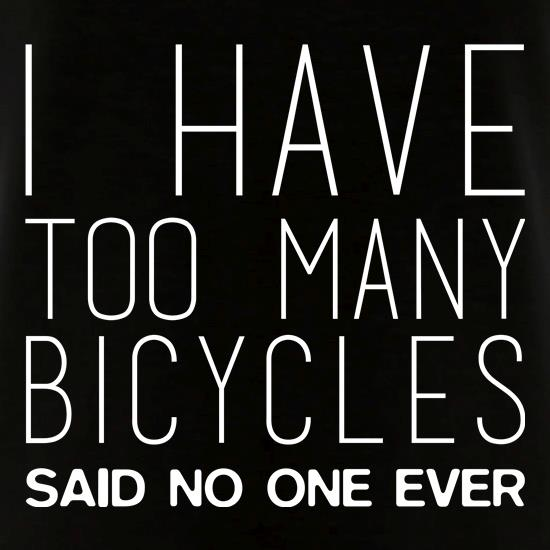 I Have Too Many Bicycles t shirt