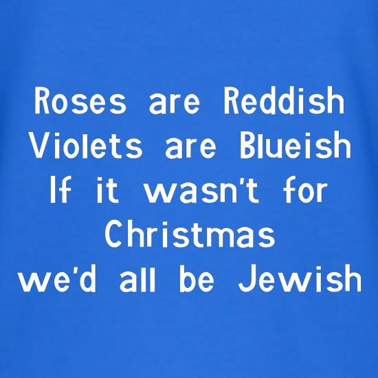 77314557d416 Roses are reddish Violets are blueish if it wasn t for christmas we d ...